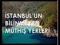 İstanbul'un Bilinmeyen Müthiş Yerleri