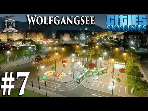[#7] Trams Trains and Tourism - Cities: Skylines - (Season 4) [Wolfgangsee Austria]