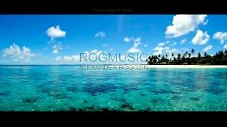 ROGMUSIC (Александр Рогозин) - Paradise Beach (Relax) (Райский Берег)