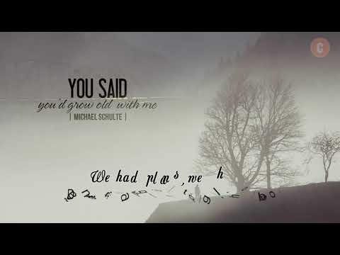 [Vietsub + Lyrics] You Said You'd Grow Old With Me - Michael Schulte