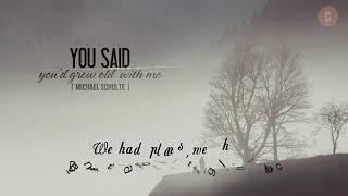 Download lagu You Said You d Grow Old With Me Michael Schulte