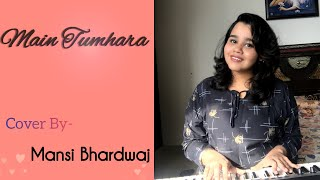 Main Tumhara - Dil Bechara | AR Rahman | Jonita Gandhi & Hriday Gattani | Cover by Mansi Bhardwaj