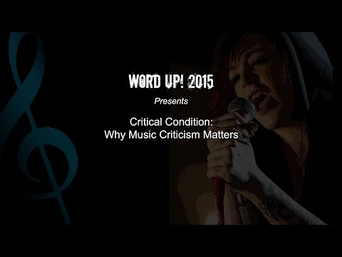 Word Up! 2015: Why Music Criticism Matters