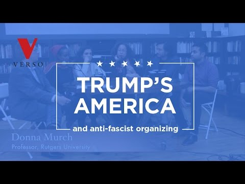 Trump's America and Anti-Fascist Organizing