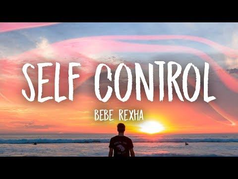 Bebe Rexha - Self Control (Lyrics)