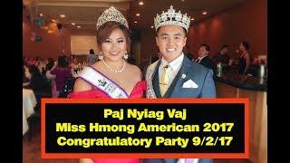 Paj Nyiag Vaj, Miss Hmong American 2017 Congratulatory Party 9-2-17