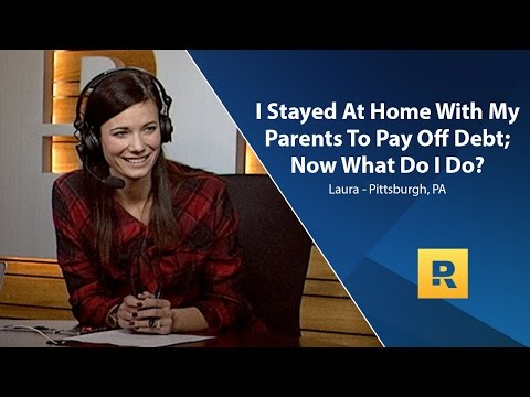 I Stayed At Home With My Parents To Pay Off Debt; Now What Do I Do?