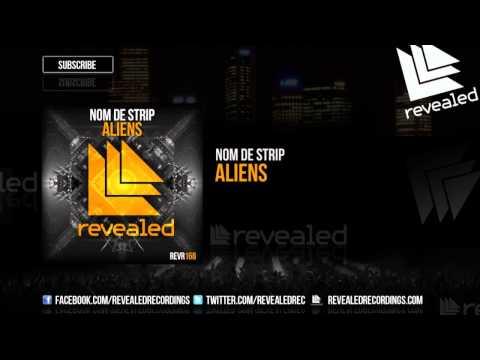 Nom De Strip - Aliens [OUT NOW!]