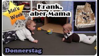 Mutti ist Krank, den Babys ist es egal🤒/Donnerstag/Mel´s Week #2Family VLOG/Mel´s Kanal