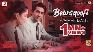 Bewaqoofi Yeh Saali Aashiqui Armaan Malik Mp3 Song Download