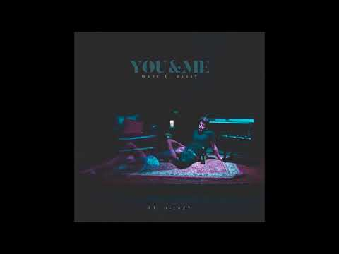 Marc E. Bassy - You & Me (Clean Version) ft. G-Eazy