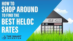 How to Shop Around to Find The Best HELOC Rates