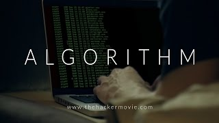 ALGORITHM: The Hacker Movie(A freelance computer hacker breaks into secret government contractor and downloads a program. He must choose between his own curiosity and the lives of his ..., 2014-12-07T08:00:02.000Z)