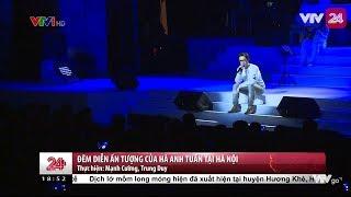 Đêm diễn ấn tượng của Hà Anh Tuấn tại Hà Nội - Tin Tức VTV24