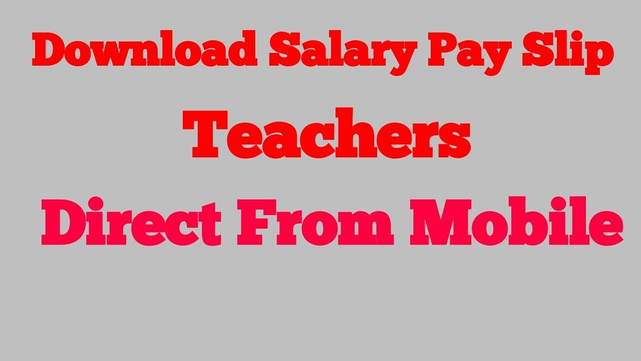 Download Salary Pay Slip of teachers direct from mobile