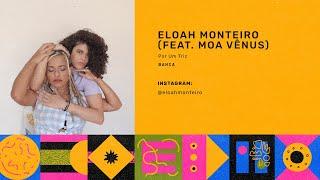 Eloah Monteiro feat  Moa Vênus - Por Um Triz