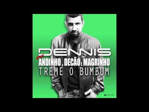 Dennis - Treme O Bumbum - Feat. Andinho, Mc Decão E Mc Magrinho [Audio]