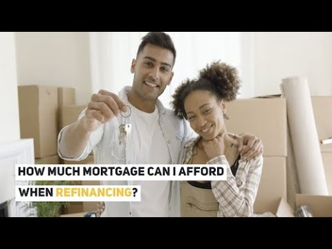 How Much Mortgage Can I Afford When Refinancing?