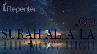 Beautiful Qur'an-  Surah Al-Ala (The Most High) - The Silent Repenter