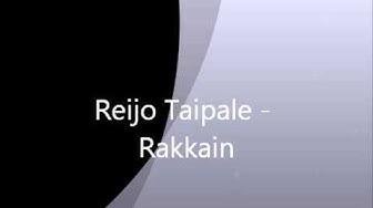 REIJO TAIPALE RAKKAIN
