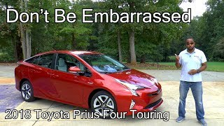 2018 Toyota Prius Four Touring - Why I'm No Longer Embarrassed