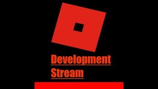 ROBLOX Studio Development Stream | #ROBLOXDev