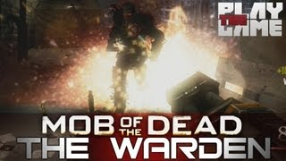 MOB OF THE DEAD | How To Kill The Warden