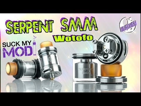 Serpent SMM Single Coil Flavor RTA from Wotofo and Suck My Mod