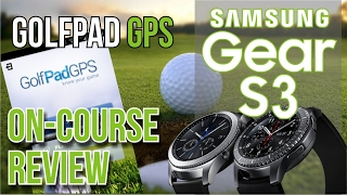 Golf Tech - Samsung Gear S3 and GolfPad GPS Review
