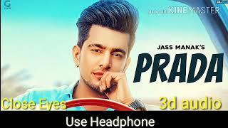 Prada ( Jass manak ) 3d audio . high base song