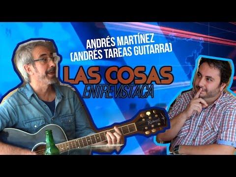 Las Cosas Entrevistaca 01 - Andrés Martínez