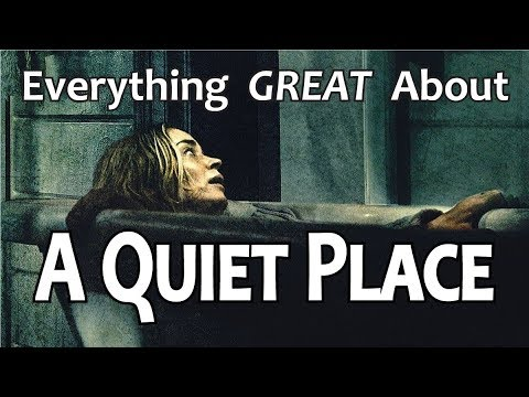 Everything GREAT About A Quiet Place!