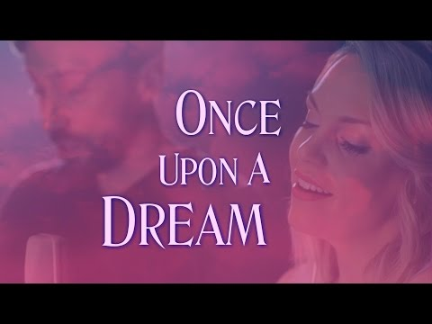 Once Upon A Dream from Sleeping Beauty    Evynne and Peter Hollens