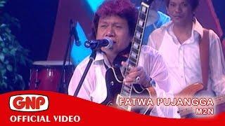 Fatwa Pujangga - M2N Vocal Iwan Adam Mp3