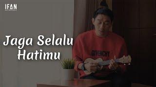 Jaga Selalu Hatimu - Seventeen (Ukulele version by Ifan Seventeen)
