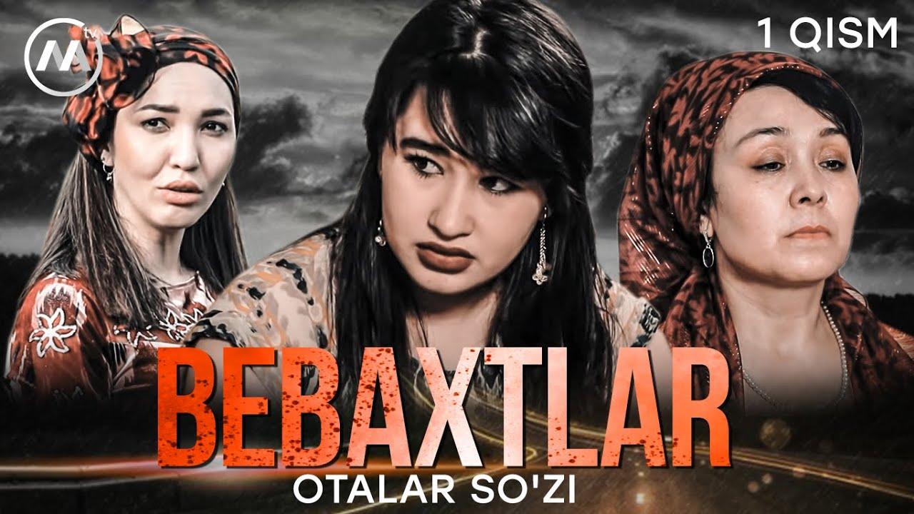 Otalar so'zi - Bebaxtlar   Оталар сузи - Бебахтлар (1 QISM)