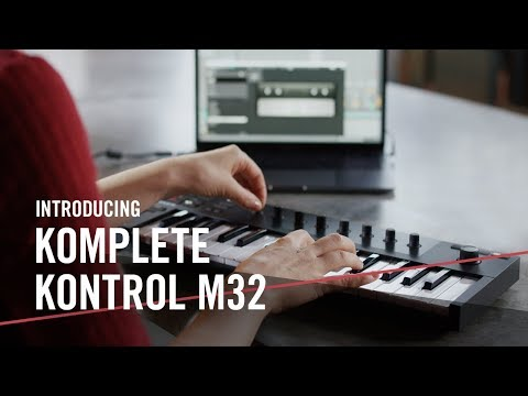 Introducing KOMPLETE KONTROL M32 – For the Music in You   Native Instruments