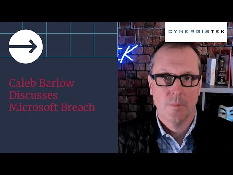 Caleb Barlow Discusses Microsoft Breach