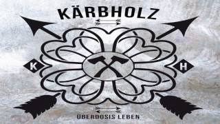 Kärbholz - Überdosis Leben (Hörproben)