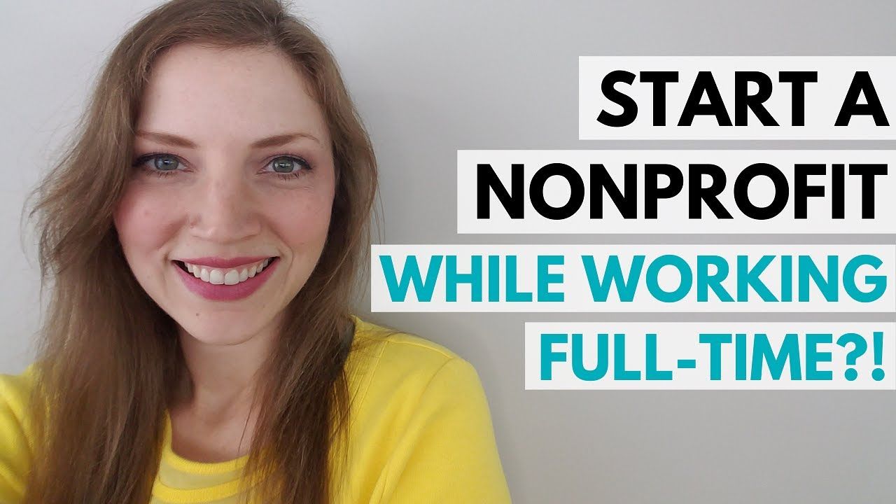 Can you start a Nonprofit while working full time?