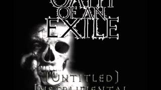 Oath of an Exile - untitled Instrumental (Bonus Track - Previously Unreleased)