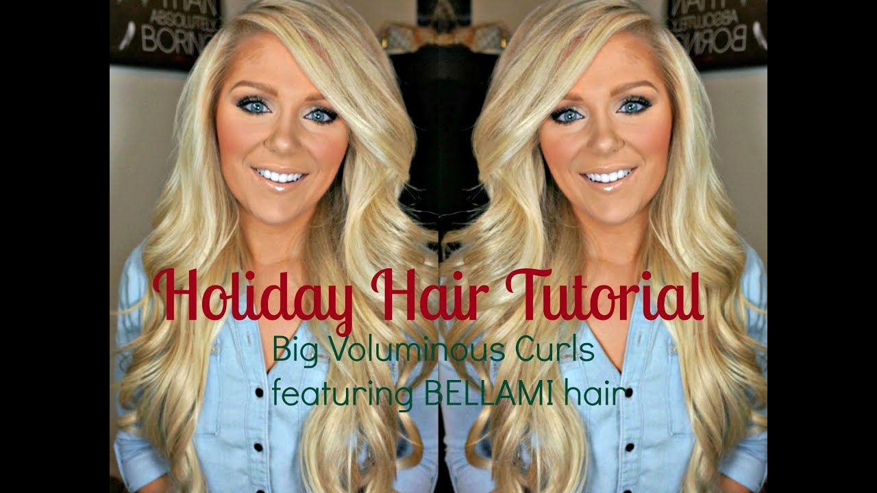 Hair Tutorial Big Voluminous Curls Featuring Bellami Hair