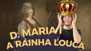 D. MARIA. A RAINHA LOUCA - EDUARDO BUENO