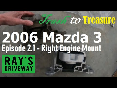 Mazda 3 Engine Mount Replacement Right Side How To Trash to Treasure Motor Mount