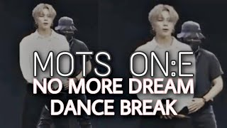 [MOTS ON:E] NO MORE DREAM DANCE BREAK JIMIN FOCUS