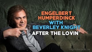 Engelbert Calling BEVERLEY KNIGHT After The Lovin