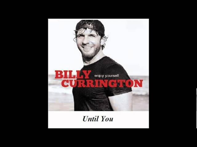 billy-currington-until-you-4-10-high-quality-garin4x4