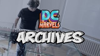 DC & The Marvels - Archives