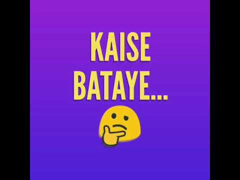 Kaise Bataye Kyun Tujhko Chahe (Whatsapp Status Lyrics Song)