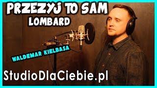 Przeżyj to sam - Lombard (cover by Waldemar Kiełbasa) #1048